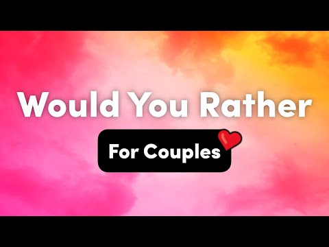 Would You Rather Questions For Couples – Interactive Party Game