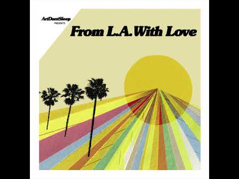 From LA With Love (Presented by ArtDontSleep)