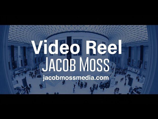 Jacob Moss | Video Reel