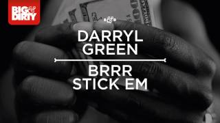 Darryl Green - Brrr Stick Em [Big & Dirty Recordings]