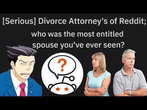 r/AskReddit Divorce attorneys and their most entitled clients