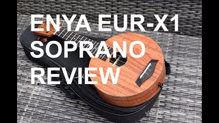 Got A Ukulele Reviews - Enya EUR-X1 Soprano