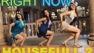 Right Now Now (Full Song) | Housefull 2