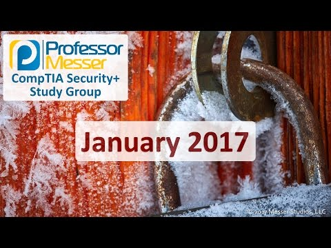 Professor Messer's Security+ Study Group - January 2017