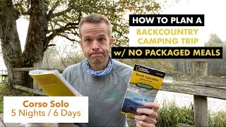 Meal Planning for a 6 day solo hike with ZERO packaged meals | Trip Report | Meal Planning