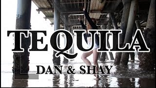 TEQUILA (OFFICIAL DANCE VIDEO)- DAN & SHAY
