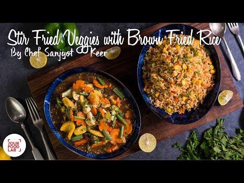 Stir Fried Veggies With Brown Fried Rice Recipe | Chef Sanjyot Keer