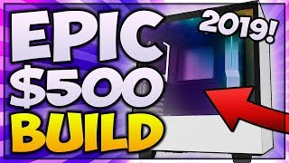 CHEAP $500 Gaming PC BUILD (SUMMER 2019) 🔥 Budget Gaming PC For Beginners