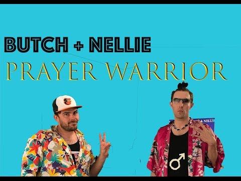 PRAYER WARRIOR - SPIRITUAL GAY RAP SONG by Butch & Nellie