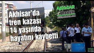 Akhisar'da Tren kazasında 14 yaşındaki Emirhan hayatını kaybetti