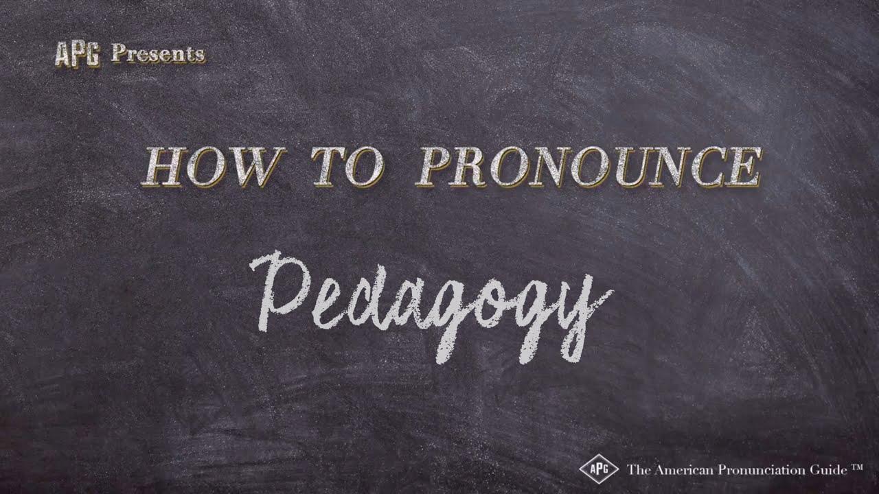 How to Pronounce Pedagogy  Pedagogy Pronunciation