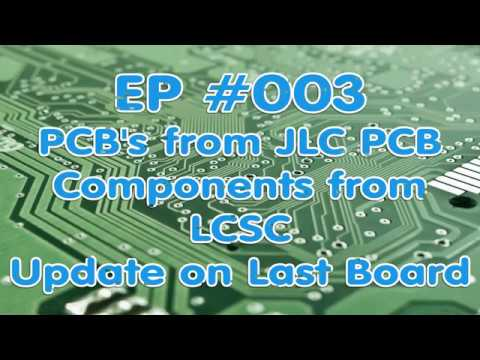 EP #003 - More PCB's from JLC PCB , Components from LCSC