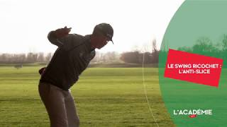 Duo de Tips : le swing ricochet (anti-slice)