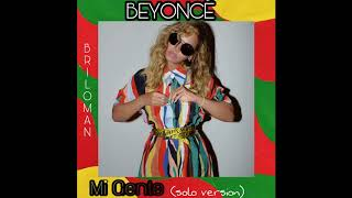 Beyoncé - Mi Gente (solo version) Remix