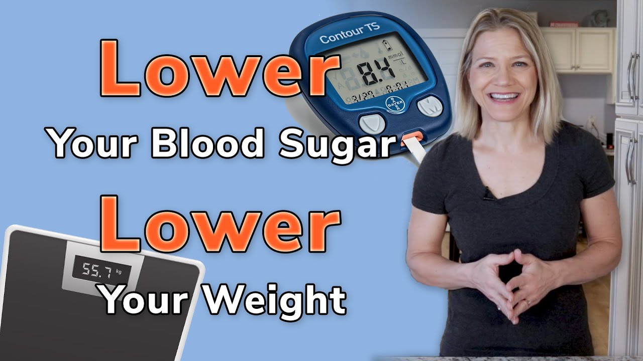 Lower Blood Sugar to Lower Weight: Food, Supplement, and Low Carb Lifestyle Options