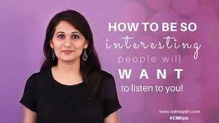 How to be interesting so people will listen to you
