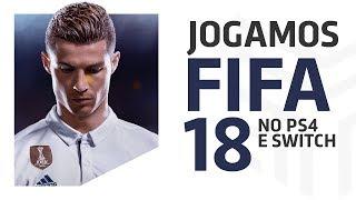 E3 2017: FIFA 18 - Jogamos no PS4 e no Switch!