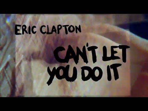 Vídeo de Can't Let You Do It, de Eric Clapton