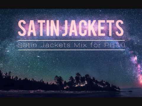 Satin Jackets - Mix for PB&J