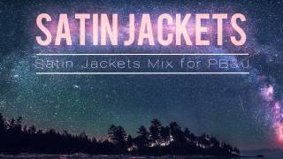 Satin Jackets - Mix for PBJ