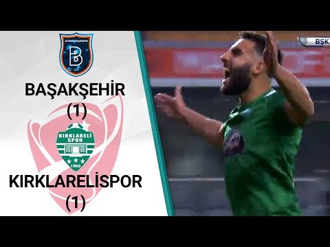 Başakşehir 1 - 1 Kırklarelispor (Ziraat Türkiye Kupası Son 16 Turu İlk Maçı)