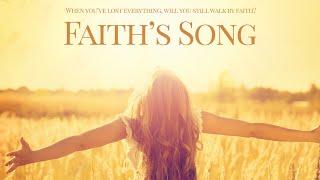 Faith's Song (2017) | Full Movie | Hayden Grace McCoy | George Dinsmore | Todd Shevchik