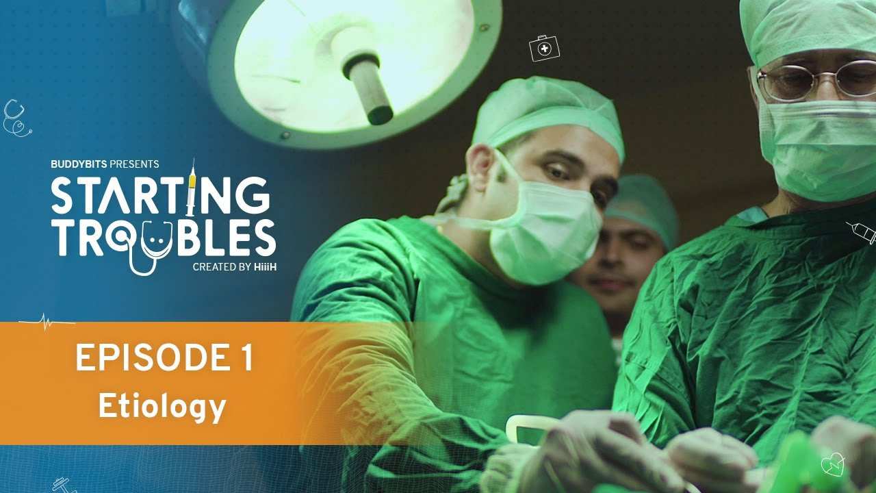 Download Starting Troubles | Episode 1 - Etiology | Medical Comedy Web Series | BuddyBits