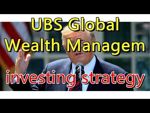 UBS Global Wealth Management on US-China trade, investing strategy