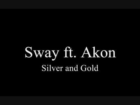 Akon ft Sway - Silver & Gold