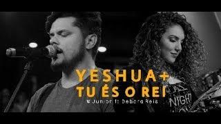 Download lagu Yeshua Tu és o Rei Meu Amado é o mais Belo Pr W Junior ft Debora Reis MP3