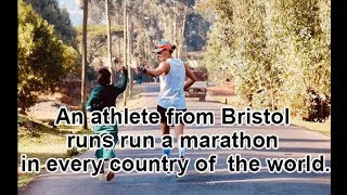 An athlete from Bristol runs run a marathon in every country of the world.