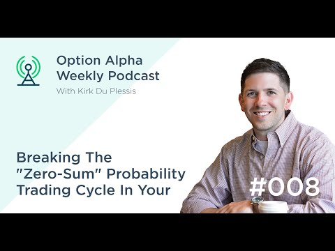 """Breaking The """"Zero-Sum"""" Probability Trading Cycle In Your Favor - Show #008"""