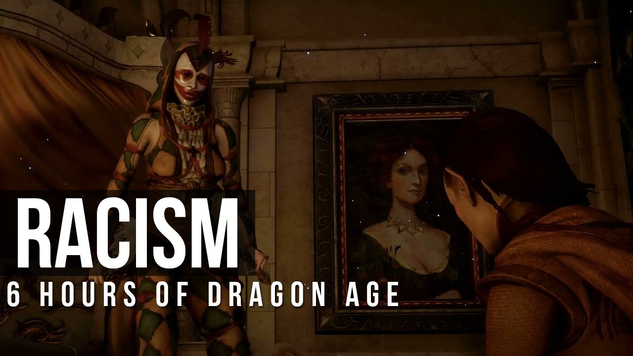 RACISM AND REACTIONS in Dragon Age: Inquisition