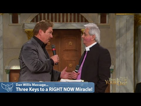 Dan Willis Sermons - Three Keys to a RIGHT NOW Miracle!