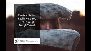 Can Meditation Really Help You Get Through Tough Times?