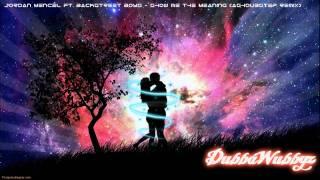 Jordan Mencel ft. Backstreet Boys - Show Me The Meaning (AshDubstep Remix) [FREE DL]