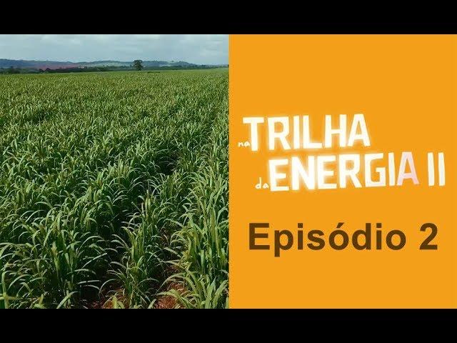 2ª Temporada - Episódio 2 - A geração de energia elétrica - fontes alternativas e complementares