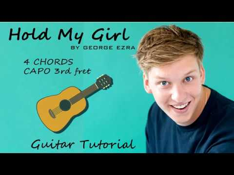 George Ezra - Hold My Girl - Guitar Tutorial Lesson Chords - How To Play -Cover