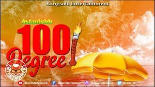 Astanishh - 100 Degree - June 2019