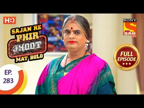 Sajan Re Phir Jhoot Mat Bolo – Ep 283 – Full Episode – 27th June, 2018