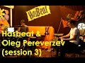 Oleg Pereverzev & Hasbeat (session 3)