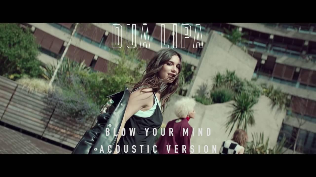 Blow Your Mind.Dua Lipa Blow Your Mind Mwah Acoustic Version