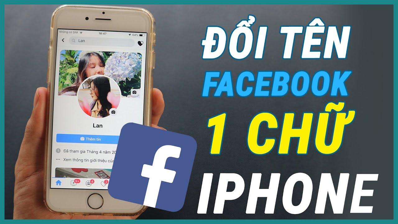 Đổi tên facebook 1 chữ trên iphone thành công 2020 | Ghiền smartphone