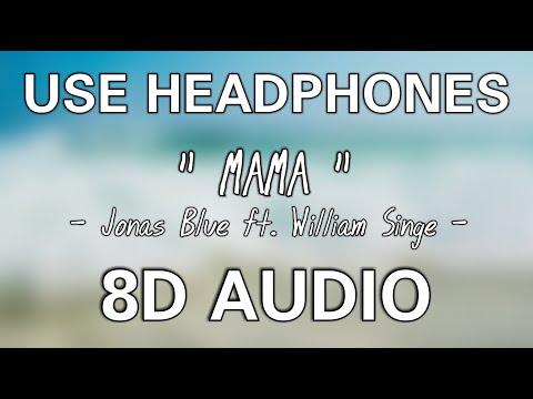 Jonas Blue - Mama (ft. William Singe) (8D AUDIO)