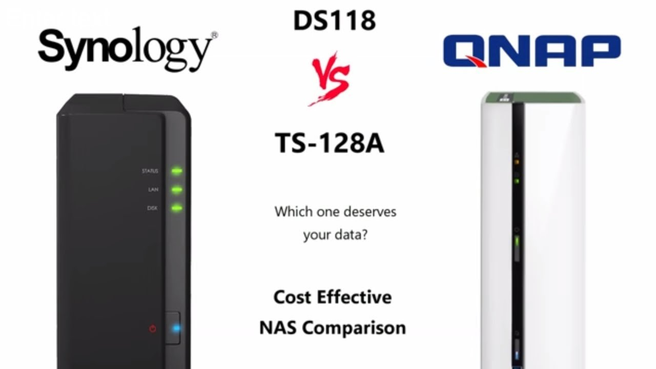 Synology DS118 Vs QNAP TS-128A - Best 1-Bay NAS Comparison