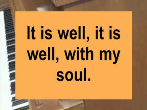 It Is Well with My Soul (When peace, like a river, attendeth my way)