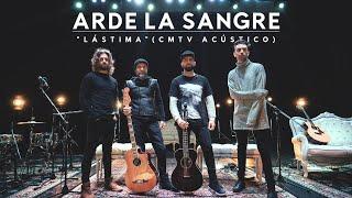 Arde La Sangre - Lástima (CMTV Acústico)