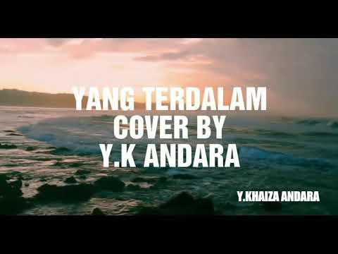 YANG TERDALAM - Noah (cover by Y.KHAIZA ANDARA (lyric)