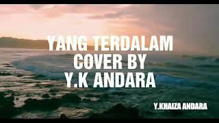 Video YANG TERDALAM - Noah (cover by Y.KHAIZA ANDARA (lyric) download MP3, 3GP, MP4, WEBM, AVI, FLV Oktober 2018