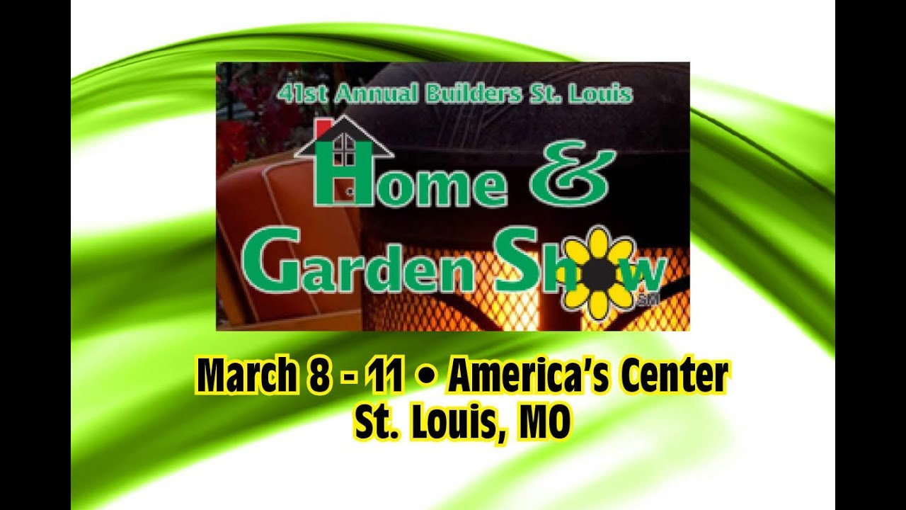 St. Louis Home U0026 Garden Show 2018